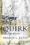 Quirk - Brandi L. Bates