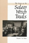 The Story of the Salem Witch Trials - Bryan F. LeBeau