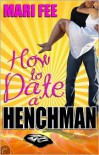How to Date a Henchman - Mari Fee