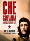 Che Guevara: A Revolutionary Life -