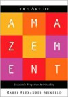 The Art of Amazement: Judaism's Forgotten Spirituality -