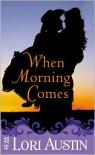When Morning Comes - Lori Austin