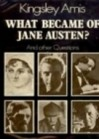 What Became of Jane Austen? And Other Questions - Kingsley Amis