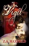 Vigil (Notturno, #2)  - Z.A. Maxfield