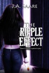 The Ripple Effect - J.A. Saare
