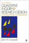 Qualitative Inquiry and Research Design: Choosing Among Five Approaches - John W. Creswell