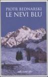 Le nevi blu - Piotr Bednarski, Raffaella Belletti