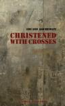 Christened with Crosses - Eduard Kochergin