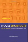 Novel Shortcuts: Ten Techniques that Ensure a Great First Draft - Laura Whitcomb