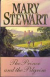 The Prince and the Pilgrim (Trade Paperback) - Mary Stewart