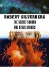 The Secret Sharer and Other Stories - Robert Silverberg