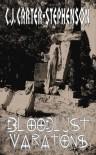 Bloodlust Variations - C.J. Carter-Stephenson