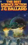 The Best Science Fiction of J. G. Ballard (Orbit Books) - J.G. Ballard