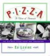 Pizza: A Slice of Heaven: The Ultimate Pizza Guide and Companion - Ed Levine, Roy Blount Jr., Nora Ephron