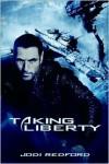 Taking Liberty - Jodi Redford