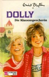 Dolly, die Klassensprecherin (Dolly, #4) - Enid Blyton, Hans Rodos, Marga Karlson
