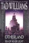 Sea of Silver Light  - Tad Williams
