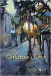 Catherine's Cross - Millie West