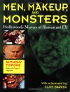 Men, Makeup, and Monsters: Hollywood's Masters of Illusion and FX - Anthony Timpone, Clive Barker