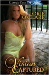 Vision Captured (Leopard Visions Series #1) - Lorie O'Clare