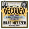 History Decoded - Brad Meltzer, Keith Ferrell