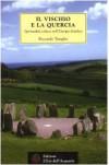Il Vischio E La Quercia: La Spiritualità Celtica Nell'europa Druidica - Riccardo Taraglio