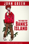 The War for Banks Island - John Green