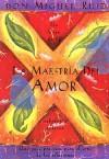 La Maestria del Amor - Miguel Ruiz