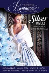 A timeless Romance Anthology- Silver Bells Collection. - Becca Wilhite, Lu Ann Brobst Staheli,  Lucinda Brant,  Heather B. Moore,  Annette Lyon,  Sarah M. Eden