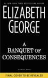 A Banquet of Consequences: A Lynley Novel (Inspector Lynley Novel) - Elizabeth  George