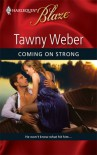 Coming On Strong (Harlequin Blaze #462) - Tawny Weber