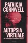Autopsia virtuale - Valentina Guani, Annamaria Biavasco, Patricia Cornwell
