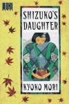 Shizuko's Daughter - Kyoko Mori