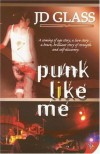 Punk Like Me - J.D. Glass