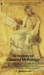 The Dictionary of Classical Mythology - J.E. Zimmerman
