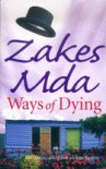 Ways of Dying - Zakes Mda