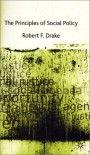 The Principles of Social Policy - Robert F. Drake