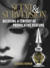 Scent & Subversion: Decoding a Century of Provocative Perfume - Barbara  Herman