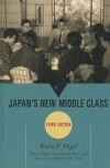 Japan's New Middle Class; The Salary Man and His Family in a Tokyo Suburb - Ezra F. Vogel