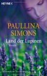 Land der Lupinen: Roman - Paullina Simons