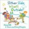 Slither Slide, What's Outside? - Nora Hilb,  Simon Shapiro,  Sheryl Shapiro