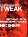 Tweak: Growing Up On Methamphetamines (Turtleback School & Library Binding Edition) - Nic Sheff