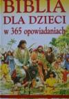 Biblia dla dzieci w 365 opowiadaniach - Mary Batchelor