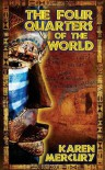 The Four Quarters of the World - Karen Mercury