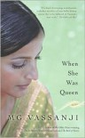 When She Was Queen - M.G. Vassanji