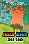 Freak Story: 1967-1969 - Jim Musgrave