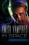 Amish Vampires in Space - Kerry Nietz
