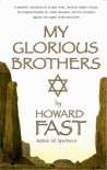 My Glorious Brothers - Howard Fast