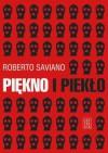 Piękno i piekło. Teksty z lat 2004-2009 - Roberto Saviano