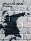 Wall and Piece - Banksy, Robin Bansky